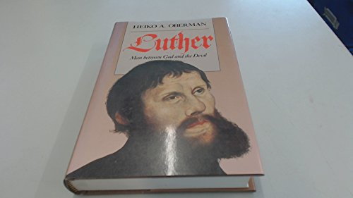 9780300037944: Luther: Man Between God and the Devil