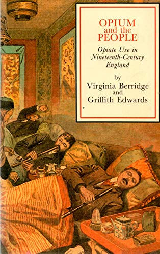9780300038040: Opium and the People: Opiate Use in Nineteenth-century England