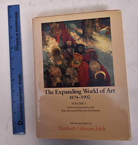 9780300038255: The Expanding World of Art, 1874-1902: Universal Exhibitions and State-sponsored Fine Arts Exhibitions v. 1