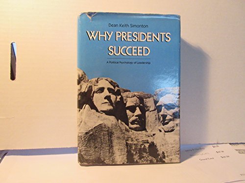9780300038361: Why Presidents Succeed: A Political Psychology of Leadership