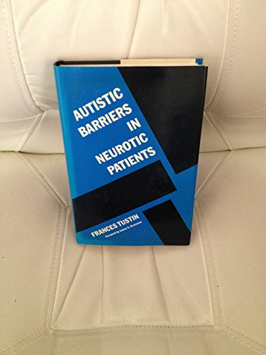 9780300038408: Autistic Barriers in Neurotic Patients