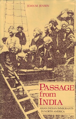 Passage from India: Asian Indian Immigrants in North America: Joan M. Jensen