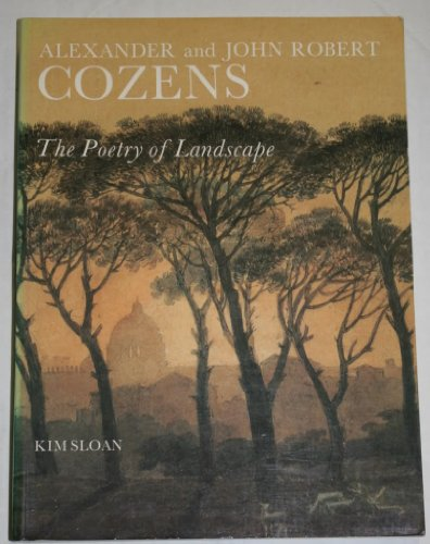 9780300038552: Alexander and John Robert Cozens: The Poetry of Landscape
