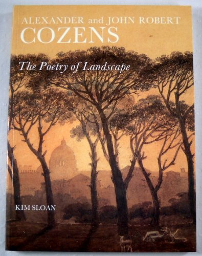 9780300038552: Alexander and John Robert Cozens: The Poetry of Landscape