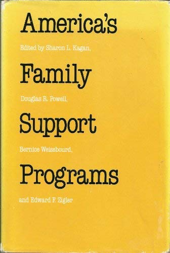 America's Family Support Programs: Perspectives and Prospects: Kagan, Sharon L.