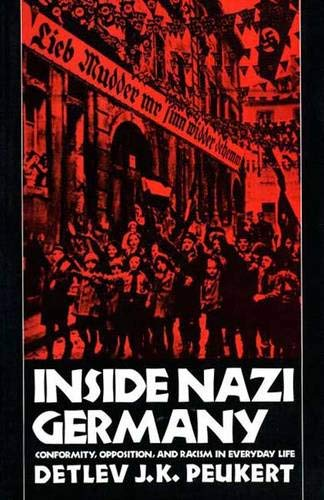 9780300038637: Inside Nazi Germany: Conformity, Opposition, and Racism in Everyday Life