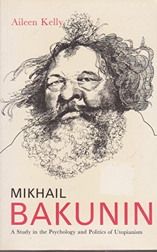 9780300038743: Mikhail Bakunin: A Study in the Psychology and Politics of Utopianism