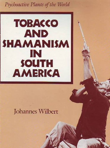9780300038798: Tobacco and Shamanism in South America (Psychoactive Plants of the World)