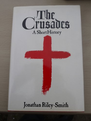 The Crusades : A Short History: Jonathan Simon Christopher
