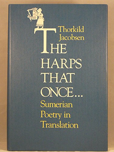 9780300039061: The Harps that Once...: Sumerian Poetry in Translation