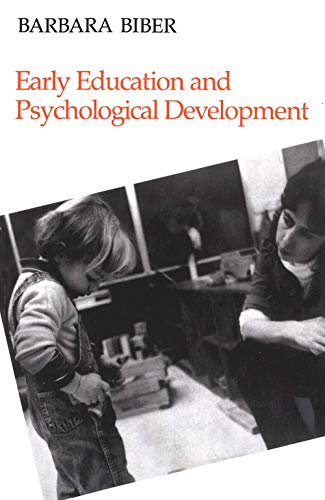 Early education and psychological development: Biber, Barbara.