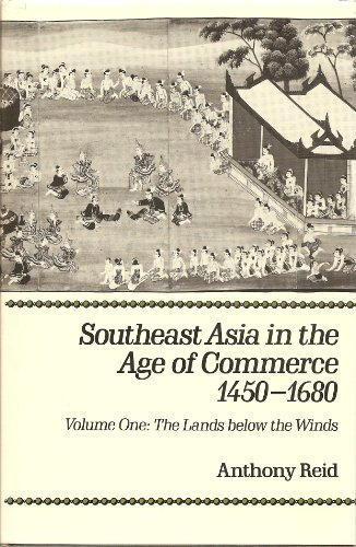 9780300039214: South East Asia in the Age of Commerce, 1450-1680: The Lands Below the Winds v. 1