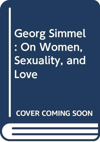 9780300039344: Georg Simmel: On Women, Sexuality, and Love (English and German Edition)