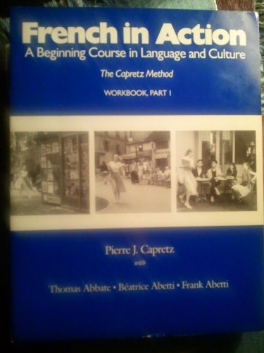 9780300039375: French in Action: A Beginning Course in Language and Culture: Workbook, Part 1 (Yale Language Series)