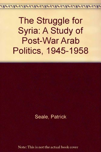 9780300039443: The Struggle for Syria: A study in Post-War Arab Politics, 1945-1958, New Edition