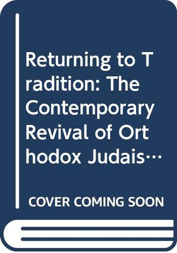 9780300039474: Returning to Tradition: The Contemporary Revival of Orthodox Judaism
