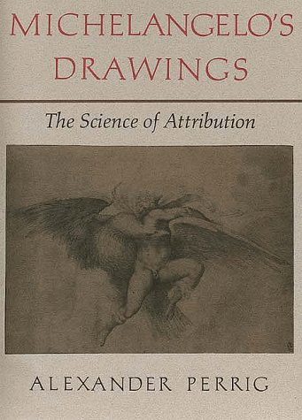 Michelangelo's Drawings: The Science of Attribution Perrig, Alexander and Joyce, Michael