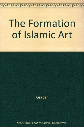 9780300039696: The Formation of Islamic Art