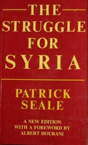 9780300039702: The Struggle for Syria: A study in Post-War Arab Politics, 1945-1958, New Edition