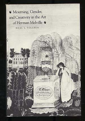 9780300039757: Mourning, Gender, and Creativity in the Art of Herman Melville
