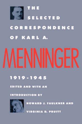 The Selected Correspondence of Karl A. Menninger: 1919-1945.: MENNINGER, KARL A.