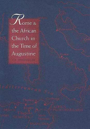 Rome and the African Church in the Time of Augustine: Merdinger, J. E.