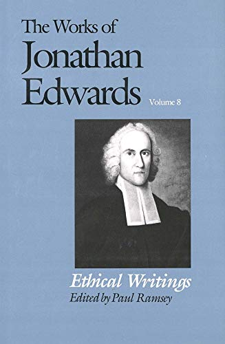 9780300040203: Ethical Writings (The Works of Jonathan Edwards Series, Volume 8) (Vol 8)