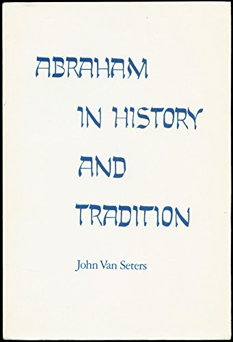9780300040401: Abraham in History and Tradition