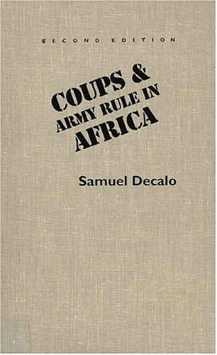 9780300040456: Coups and Army Rule in Africa: Motivations and Constraints
