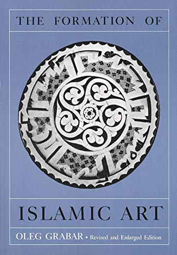 9780300040463: The Formation of Islamic Art: Revised and Enlarged Edition