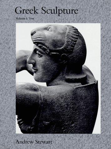 GREEK SCULPTURE (TWO VOLUMES): Stewart, Andrew