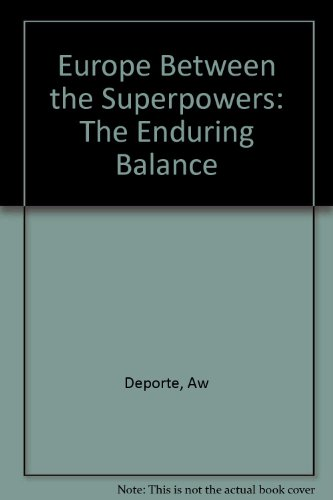 9780300040814: Europe Between the Superpowers: The Enduring Balance, Second edition (A Council on Foreign Relations Book Seri)