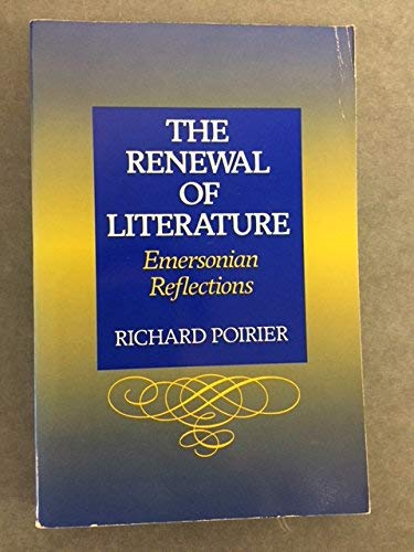 9780300040869: The Renewal of Literature: Emersonian Reflections
