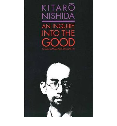 An Inquiry into the Good (0300040946) by Kitaro Nishida; Masao Abe; Christopher Ives