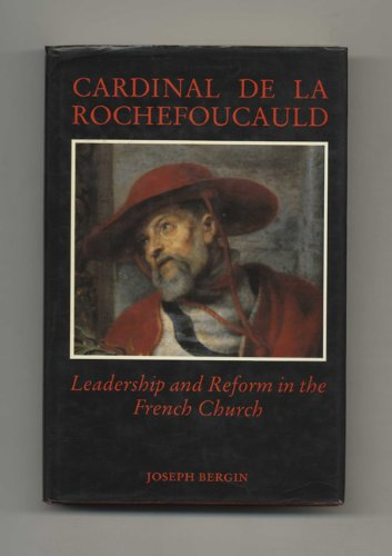 9780300041040: Cardinal De LA Rochefoucauld: Leadership and Reform in the French Church