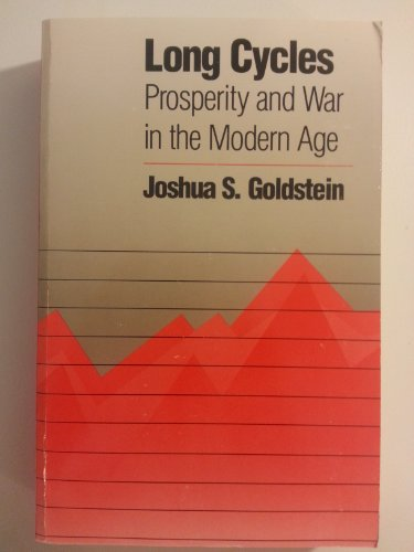 Long Cycles: Prosperity and War in the Modern Age: Goldstein, Joshua S.