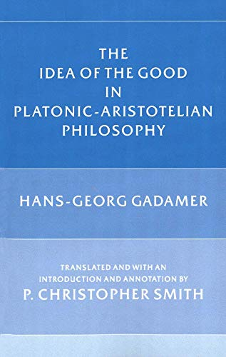 9780300041149: The Idea of the Good in Platonic-Aristotelian Philosophy