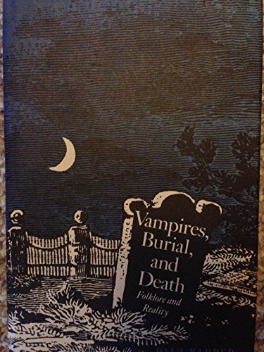 9780300041262: Vampires, Burial, and Death: Folklore and Reality