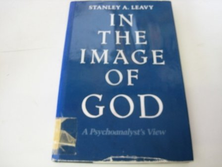 9780300041309: In the Image of God: A Psychoanalyst`s View
