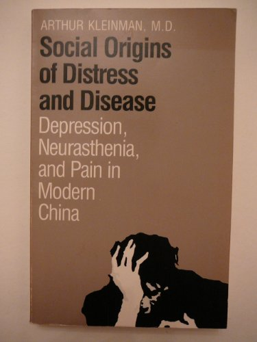 9780300041330: Social Origins of Distress and Disease: Depression, Neurasthenia, and Pain in Modern China