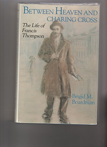 9780300041439: Between Heaven and Charing Cross: Life of Francis Thompson
