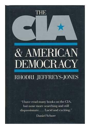 The CIA and American Democracy: Jeffreys-Jones, Rhodri