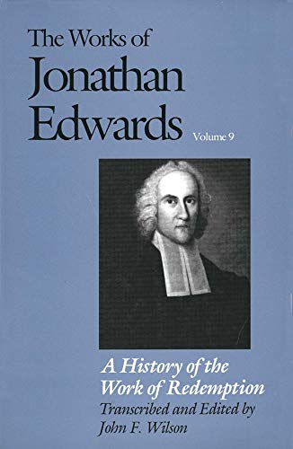 9780300041552: A History of the Work of Redemption (The Works of Jonathan Edwards Series, Volume 9) (v. 9)