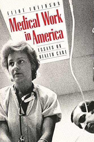 9780300041583: Medical Work in America: Essays on Health Care