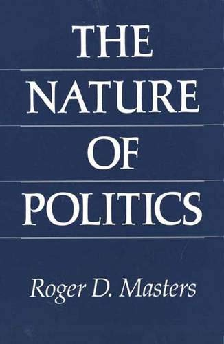 The Nature of Politics: Masters, Roger D.