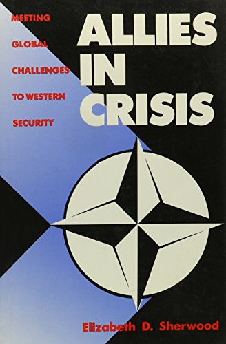 9780300041705: Allies in Crisis: Meeting Global Challenges to Western Security