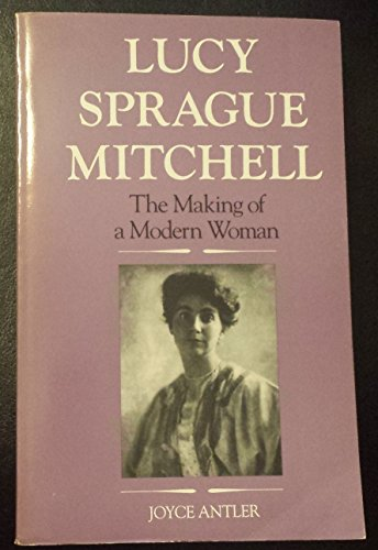 Lucy Sprague Mitchell: The Making of a Modern Woman: Antler, Joyce