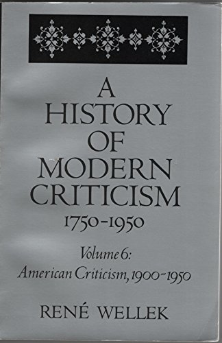 9780300042030: A History of Modern Criticism, 1750-1950 (American Criticism, 1900-1950) (v. 6)