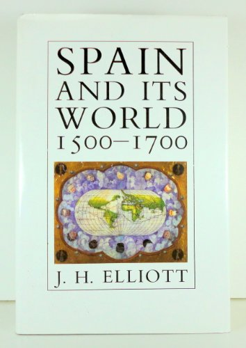 9780300042177: Spain and Its World, 1500-1700: Selected Essays