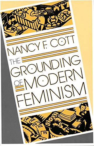 9780300042283: The Grounding of Modern Feminism